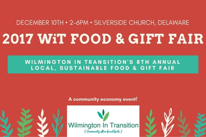 The 8th Annual WiT Local, Sustainable Food & Gift Fair is happening on Sunday, December 10th from 2-6pm at Silverside Church!