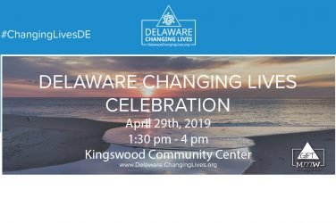 Delaware Changing Lives Celebration April 29th, 2019 1:30 pm to 4 pm at Kingswood Community Center.