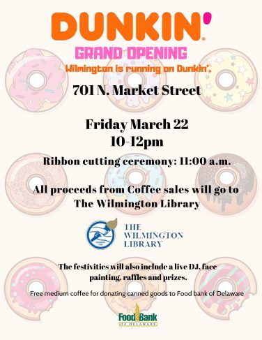 Dunkin Grand Opening Friday March 22 10 - 12 pm