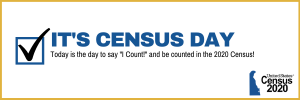 "it's census day - today is the day to say ""I COUNT"" and be counted in the 2020 census"